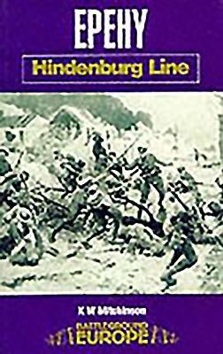 Epehy: Hindenburg Line 9780850526271