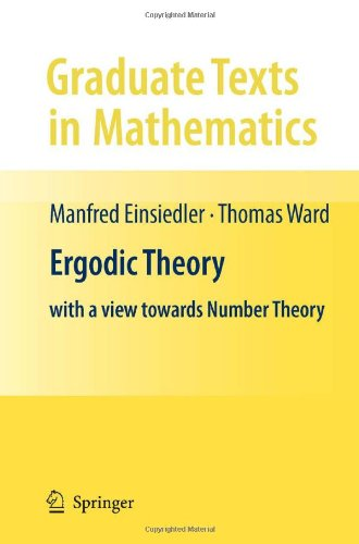 Ergodic Theory: With a View Towards Number Theory 9780857290205