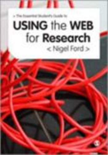 The Essential Guide to Using the Web for Research 9780857023643