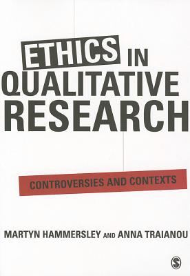 Ethics in Qualitative Research: Controversies and Contexts 9780857021410