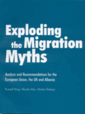 Exploding the Migration Myths: Analysis and Recommendations for the European Union, the UK and Albania 9780855985240