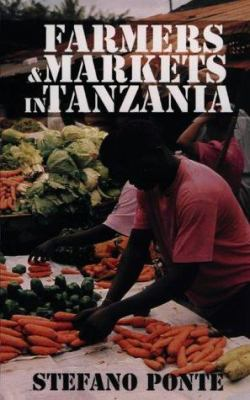 Farmers and Markets in Tanzania: How Policy Reforms Affect Rural Livelihoods in Africa 9780852551684