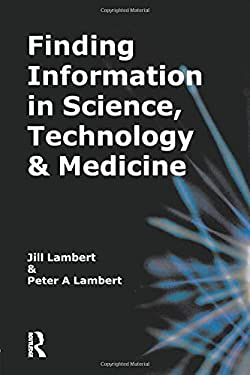 Finding Information in Science, Technology and Medicine 9780851424620