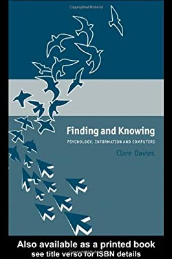 Finding and Knowing: Psychology, Information and Computers 9780851424545