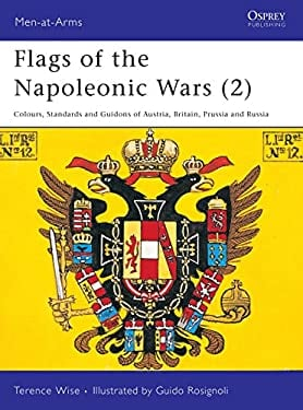 Flags of the Napoleonic Wars (2): Colours, Standards and Guidons of Austria, Britain, Prussia and Russia 9780850451740