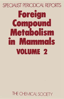 Foreign Compound Metabolism in Mammals: Volume 2
