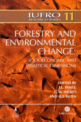 Forestry and Environmental Change: Socioeconomic and Political Dimensions 9780851990026