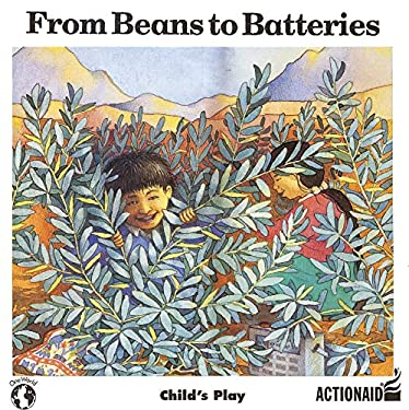 From Beans to Batteries (One World) Steve Brace and Annie Kubler