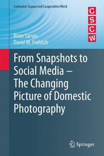 From Snapshots to Social Media - The Changing Picture of Domestic Photography 9780857292469