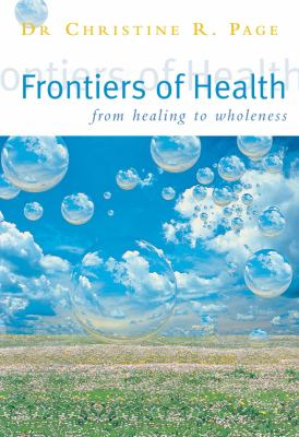 Frontiers of Health: From Healing to Wholeness 9780852073407