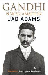 Gandhi: Naked Ambition 13348555