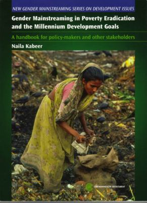 Gender Mainstreaming in Poverty Eradication and the Millennium Development Goals: A Handbook for Policy-Makers and Other Stakeholders 9780850927528