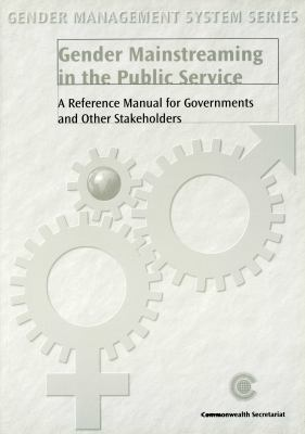 Gender Mainstreaming in the Public Service: A Reference Manual for Governments and Other Stakeholders 9780850925968