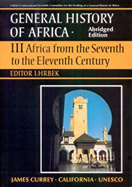 General History of Africa Volume 3: Africa from the 7th to the 11th Century 9780852550939