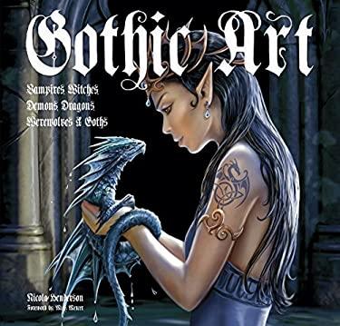 Gothic Art: Vampires, Witches, Demons, Dragons, Werewolves & Goths 9780857759948