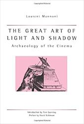 Great Art of Light and Shadow: Archaeology of the Cinema
