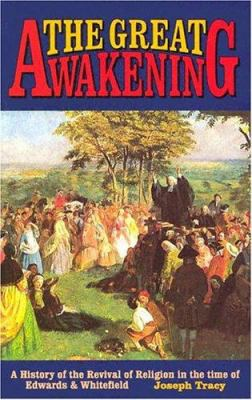 Great Awakening: A History of the Revival of Religion in the Time of Edwards and Whitefield 9780851517124