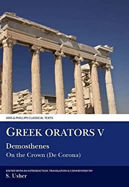 Greek Orators V: Demosthenes - On the Crown 9780856685347