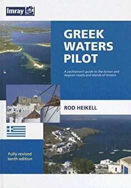 Greek Waters Pilot: A Yachtsman's Guide to the Ionian and Aegean Coasts and Islands of Greece 9780852889718