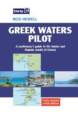 Greek Waters Pilot: A Yachtsman's Guide to the Ionian and Aegean Coasts of Greece 9780852887011