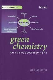 Green Chemistry: An Introductory Text