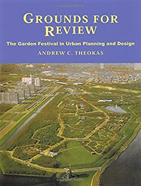 Grounds for Review: The Garden Festival in Urban Planning and Design 9780853235392