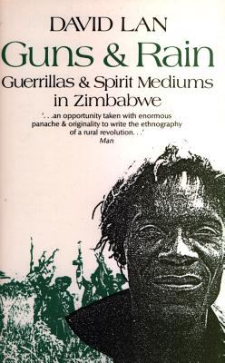 Guns and Rain: Guerrillas and Spirit Mediums in Zimbabwe 9780852552018
