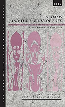 Hahalis and the Labour of Love: A Social Movement on Buka Island 9780854967049