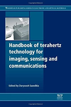 Handbook of Terahertz Technology for Imaging, Sensing, and Communications 9780857092359