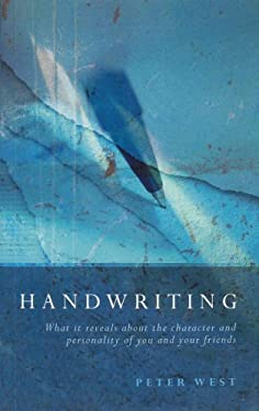 Handwriting: What It Reveals about the Character and Personality of You and Your Friends 9780852073643