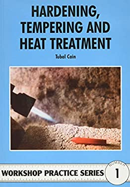 Hardening, Tempering and Heat Treatment for Model Engineers. Tubal Cain 9780852428375