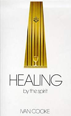 Healing by the Spirit 9780854870691