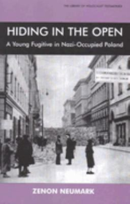 Hiding in the Open: A Young Fugitive in Nazi-Occupied Poland 9780853036333