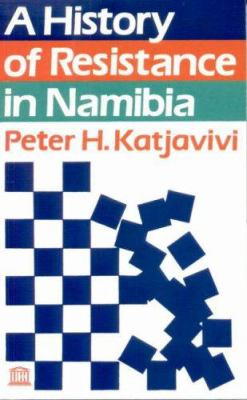 A History of Resistance in Namibia a History of Resistance in Namibia a History of Resistance in Namibia 9780852553206
