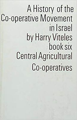 History of the Cooperative Move V6: Book 6: Central Agriculture Cooperatives 9780853030317