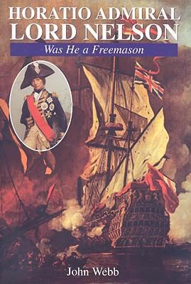 Horatio, Admiral Lord Nelson: Was He...a Mason? 9780853182184