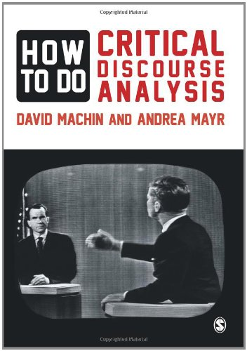 How to Do Critical Discourse Analysis: A Multimodal Introduction 9780857028921