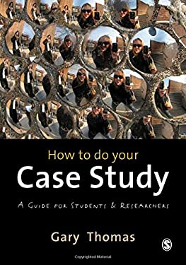 How to Do Your Case Study: A Guide for Students and Researchers 9780857025630