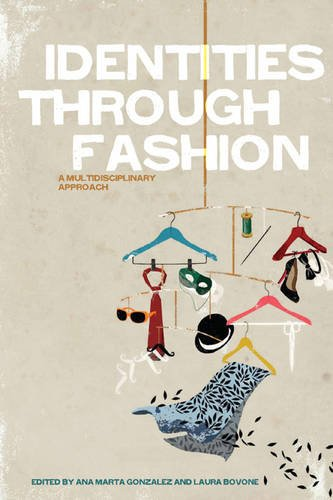 Identities Through Fashion: A Multidisciplinary Approach 9780857850584