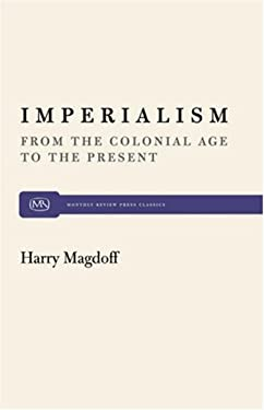 Imperialism: From the Colonail Age to the Present 9780853454267