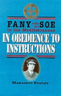 In Obedience to Instructions: Fany with the S.O.E. in the Mediterranean 9780850526332