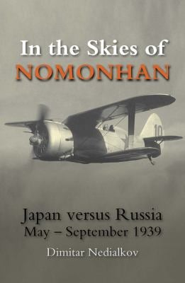 In the Skies of Nomonhan: Japan Versus Russia May-September 1939 9780859791526
