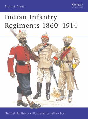 Indian Infantry Regiments, 1860-1914