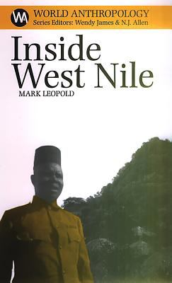 Inside West Nile: Violence, History and Representation on an African Frontier 9780852559406