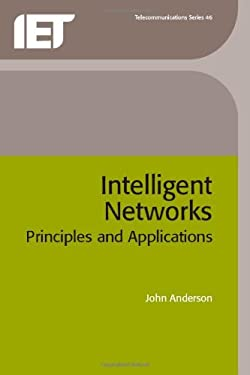 Intelligent Networks: Principles and Applications 9780852969779