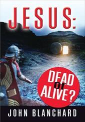 Jesus: Dead or Alive? 3750459