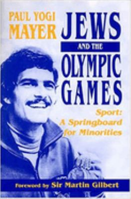 Jews and the Olympic Games: Sport: A Springboard for Minorities 9780853034513