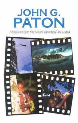 John G Paton: Missionary to the New Hebrides 9780851516677