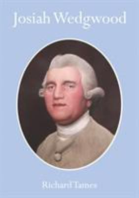 Josiah Wedgwood: An Illustrated Life 9780852636923