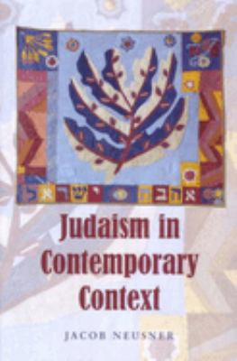 Judaism in Contemporary Context: Enduring Issues and Chronic Crises 9780853036654